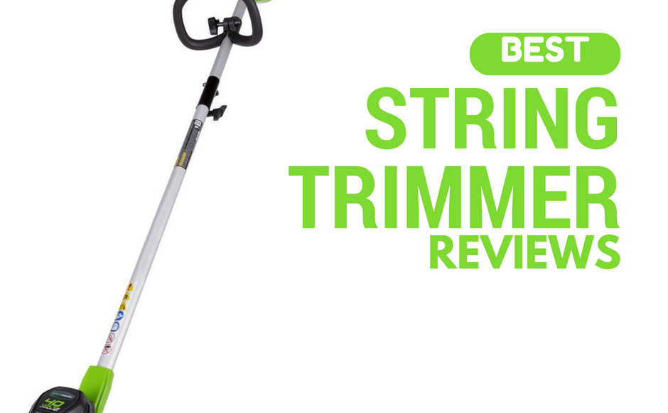 Best String Trimmer Reviews