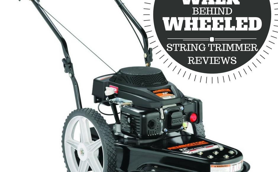 Best Walk Behind Wheeled String Trimmer Reviews