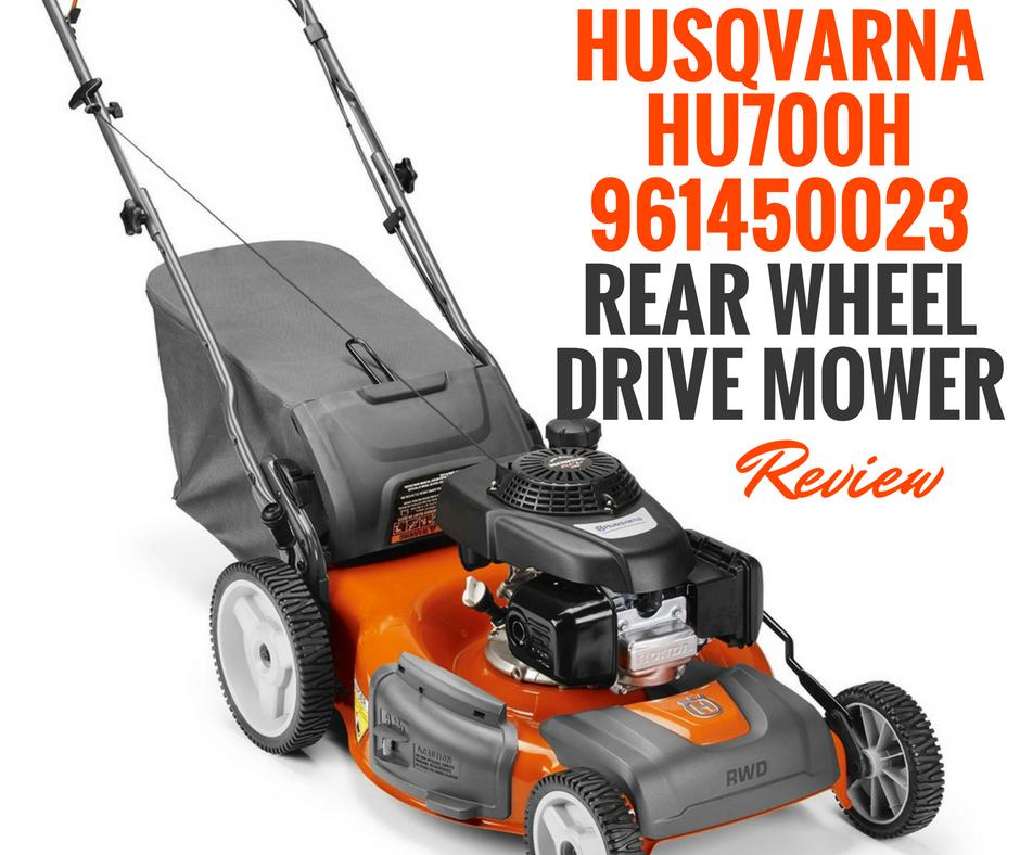 Husqvarna Hu700h 961450023 Rear Wheel Drive Mower Review