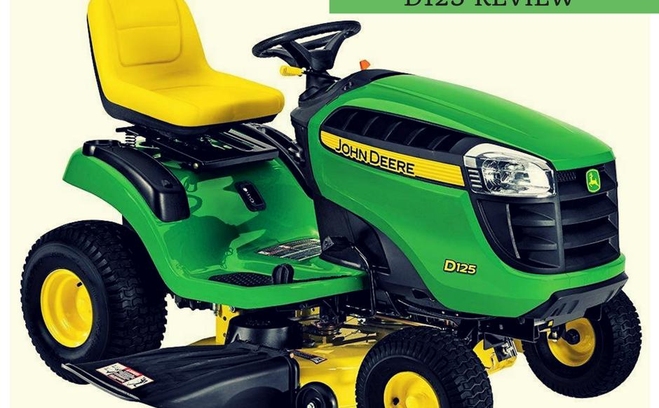 John Deere Lawn Mower Tractor D125 Review Loyalgardener