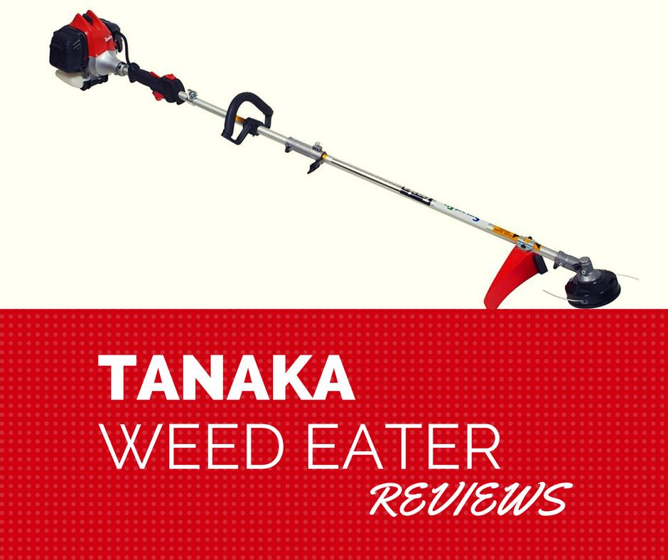Tanaka Weed Eater Reviews