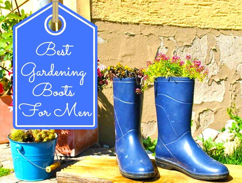 Best Gardening Boots For Men
