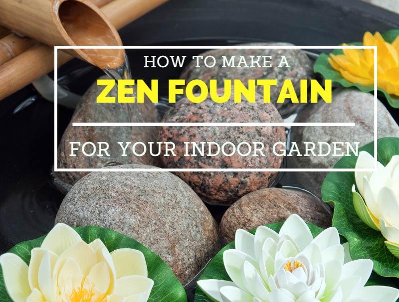 How To Make A Zen Fountain For An Indoor Garden