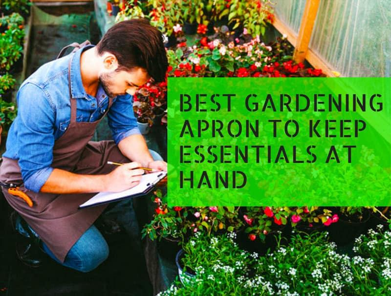 Best Gardening Apron To Keep Essentials At Hand