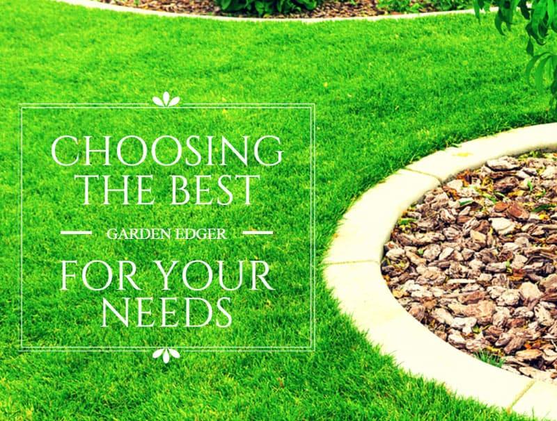 Choosing The Best Garden Edger For Your Needs