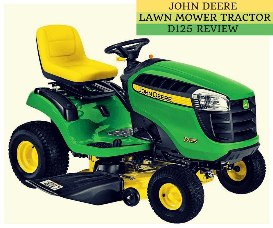 John Deere Lawn Mower Tractor D125 Review 1