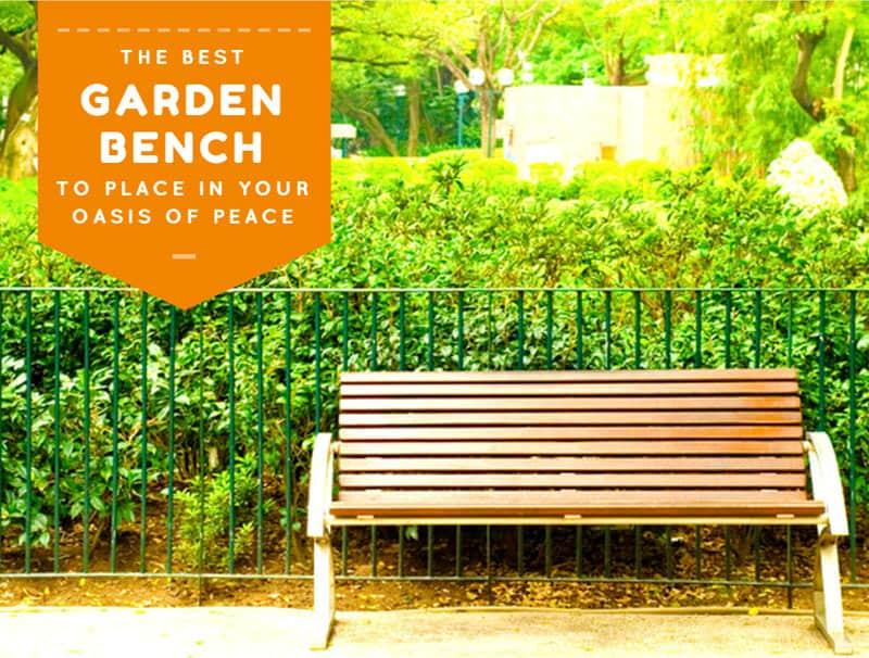 best garden bench reviews