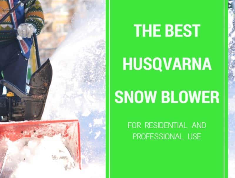 best husqvarna snow blower reviews