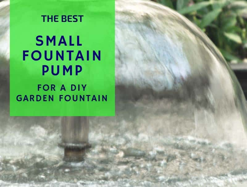 The Best Small Fountain Pump For A Diy Garden Fountain Properly Rooted