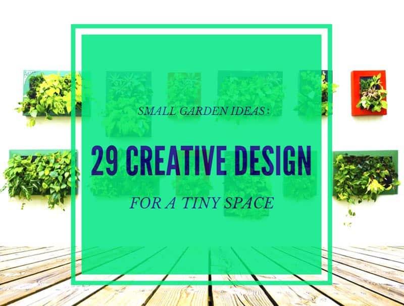 small garden ideas 29 creative design for a tiny space 1